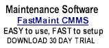 FastMaint CMMS Maintenance software for your plant maintenance, facility maintenance, fleet maintenance or other equipment maintenance programs